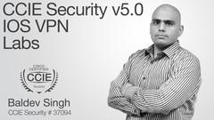 CCIE Security v5.0 IOS VPN Deep Dive: Labs