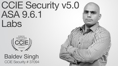 CCIE Security v5.0 ASA 9.6.1 Deep Dive: Labs