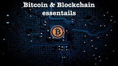 Bitcoin & Blockchain essentials