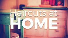Haircuts at Home: Gentleman's Cut