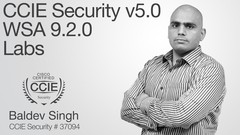 CCIE Security v5.0 WSA 9.2.0 Deep Dive: Labs