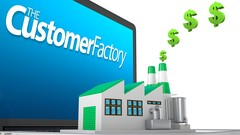 How To Build A Customer Factory