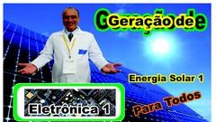 Curso Geração de Energia Solar 1 Bônus Curso de Eletrônica 1