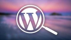 Wordpress SEO Masterclass 2018: Rank at the top of Google