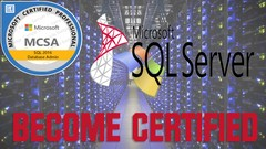 MCSA SQL 2016 Database Administration - Practice Tests Exams