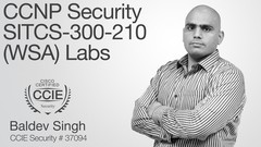 CCNP Security SITCS 300-210 (WSA) Deep Dive: Labs