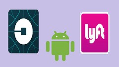 The Complete Uber/Lyft Android App Development Course
