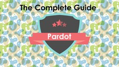 The Complete Guide for Salesforce Pardot