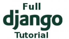 Full Django Tutorial