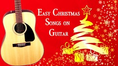 Christmas Songs - Learn Easy Christmas Songs on the Guitar