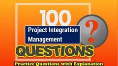 Project Integration Management Practice Questions [100 Qst]