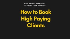 How To Book High Paying Clients
