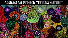 "Abstract Art Project ""Fantasy Garden"""