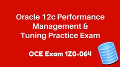 1Z0-064 Practice: Oracle 12c Performance Management & Tuning