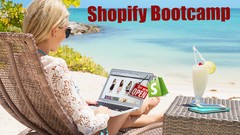 Shopify Bootcamp - Build your online business today!