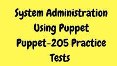 System Administration Using Puppet 205 Practice Tests