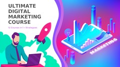 Ultimate Digital Marketing Course 2019 All in 1 + Strategies