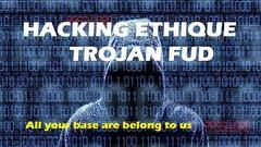 Partie 2 - Hacking Éthique  : Trojan FUD
