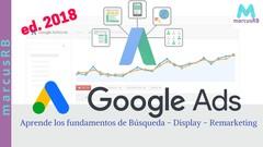 Google Ads - (AdWords Búsqueda y Display actualizado 2018)