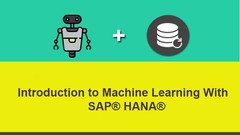 Introduction to Machine Learning With SAP® HANA® | Udemy