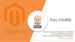 Magento - Magento 2 Certified Developer Exam : Full course