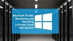 Microsoft 70-246: Operating a Private Cloud w/SC 2012