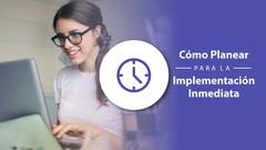 Cómo Planear para la Implementación Inmediata [Planeacción]