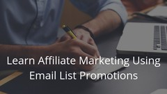 Learn Affiliate Marketing using Email List Promotions