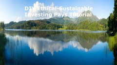 DIY Ethical-Sustainable Investing Pays Tutorial
