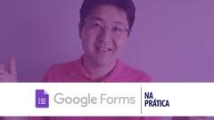Google Formulários - Crie Formulários Incríveis na Prática