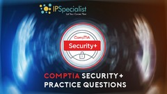 CompTIA Security+ Most Essential Exam Practice Questions
