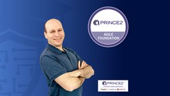 PRINCE2 Agile Foundation: Complete Course & 2 Practice Exams