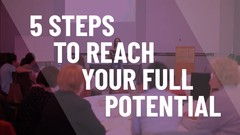 5-Steps To Reach Your Full Potential