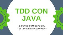 Test Driven Development con Java: il corso completo sul TDD