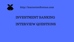 Investment Banking Interview Questions
