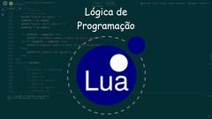Lógica de Programação e Algoritmos com Lua e exercícios!