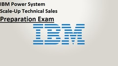 IBM Power System Scale-Up Technical Sales Preparation Exam