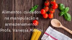 Alimentos: cuidados na manipulação e armazenamento