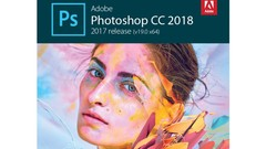 Photoshop cc 2018: Way to Zero to Hero