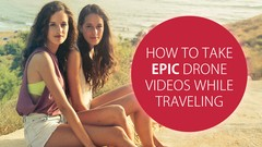 How To Take EPIC Drone Videos While Traveling