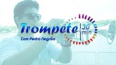 Trompete 30 minutos com Pedro Negrão