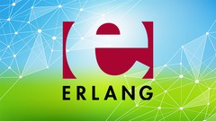 Erlang: The Complete Beginner's Guide