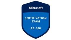 AZ-300 : Microsoft Azure Architect Technologies : Prc. Tests
