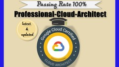 Google Professional Cloud Architect Test : Passing Rate 100%