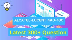 Alcatel-Lucent Scalable IP Networks 4A0-100 Exam 100% PASS