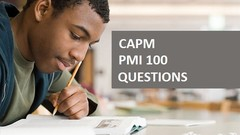 CAPM: Certified Associate in Project Management PMI 100 Q's