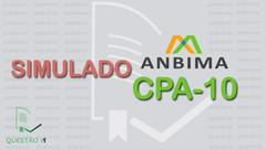 Simulado Certificação ANBIMA CPA-10