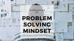 "Introduction au mindset ""Problem Solving"""