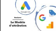 Google Ads (adwords) : L'analyse du modèle d'attribution