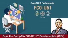Prepare to pass the CompTIA FC0-U61 IT Fundamentals (ITF+)